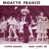 Juanita Banana / Mary Marry Me by Moacyr Franco