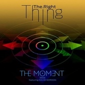 The Right Thing (feat. David Gordon) von The Moment Music