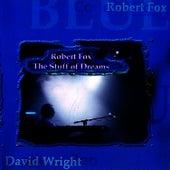 The Stuff of Dreams by Robert Fox