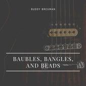Baubles, Bangles, and Beads von Buddy Bregman
