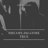 Dreams Do Come True de Ronnie Hawkins