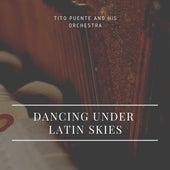 Dancing under Latin Skies von Tito Puente