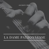 La dame patronnesse von Jacques Brel