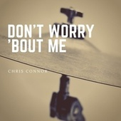 Don't Worry 'bout Me by Chris Connor