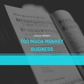 Too Much Monkey Business by Chuck Berry