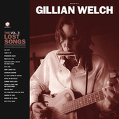 Boots No. 2: The Lost Songs, Vol. 3 von Gillian Welch