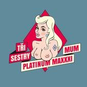 Platinum MaXXXimum de Tri Sestry