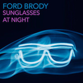 Sunglasses At Night by Ford Brody