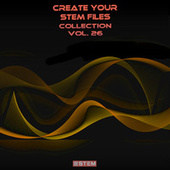Create Your Stem Files Collection, Vol. 26 (Instrumental Versions And Tracks With Separate Sounds) von Express Groove