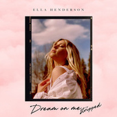 Dream On Me (Stripped) by Ella Henderson