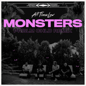 Monsters (Prblm Chld Remix) by All Time Low