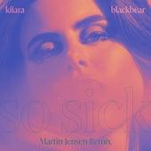 So Sick (feat. blackbear) [Martin Jensen Remix] by Kiiara