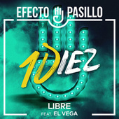 Libre (feat. El Vega Life) de Efecto Pasillo