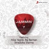 Jammin', 7 by Alka Yagnik