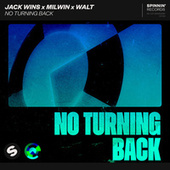 No Turning Back by Jack Wins