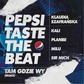 Tam gdzie wy (Remix) [Pepsi Taste The Beat] von Sir Mich