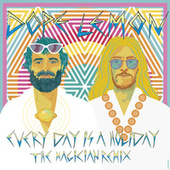 Every Day Is A Holiday (feat. Winston Surfshirt) (The Magician Remix) by Dope Lemon