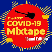 The Post COVID-19 Mixtape - Band Edition by Various Artists