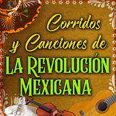 #Canciones Y Corridos De La Revolución Mexicana von Various Artists