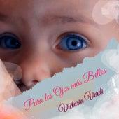 Para los ojos mas bellos by Victoria Verdi