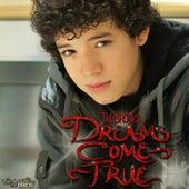 Dreams Come True - Single by Tae Brooks