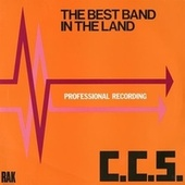 The Best Band In the Land (2013 Remaster) by C.C.S.