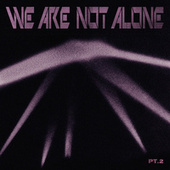 We Are Not Alone Pt. 2 von Various Artists