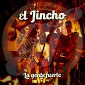 La Gente Fuerte by El Jincho