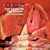 Tap Turns On the Water: The C.C.S. Story by C.C.S.