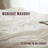 Sleeping in on Sunday de Monique Maddox