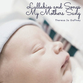 Lullabies and Songs My Mothers Sang van Theresa Jo Gaffney