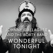 Wonderful Tonight by Johnny Gallagher
