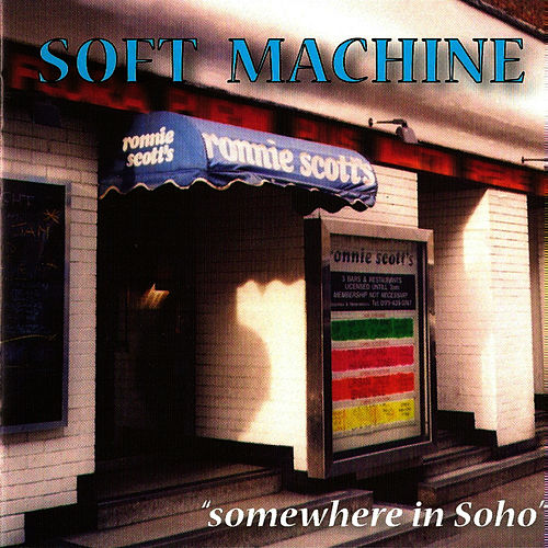 Somewhere in Soho by Soft Machine