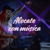 Alocate con música by Various Artists
