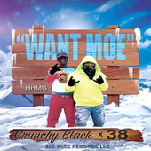 Want Moe (feat. Crunchy Black) by .38