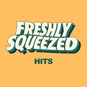 Freshly Squeezed Hits de Various Artists