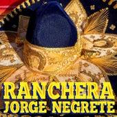 Ranchera Jorge Negrete by Jorge Negrete