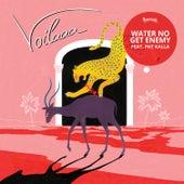 Water No Get Enemy von Voilaaa
