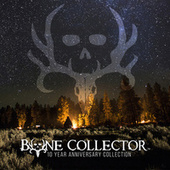 Bone Collector (Ten Year Anniversary Collection) von The Bone Collector