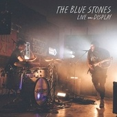Live on Display by The Blue Stones