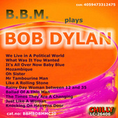 B.B.M. plays BOB DYLAN (Ballade Of A Thin Man) by BBM