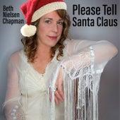 Please Tell Santa Claus von Beth Nielsen Chapman