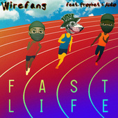 Fast Life by WireFang