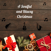 A Soulful and Bluesy Christmas von Various Artists