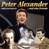 Peter Alexander und seine Freunde (Originalaufnahmen) by Various Artists