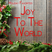 Holiday Favorites - Joy to the World by Holiday Favorites