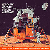 We Came in Peace for All Mankind by NASA
