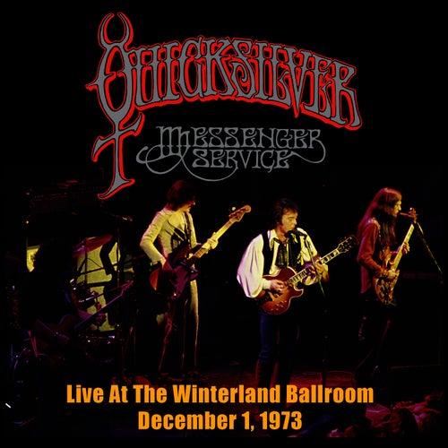 Live At the Winterland Ballroom - December 1, 1973 by Quicksilver Messenger Service