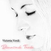 Demasiado Tarde by Victoria Verdi