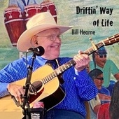 Driftin' Way of Life by Bill Hearne